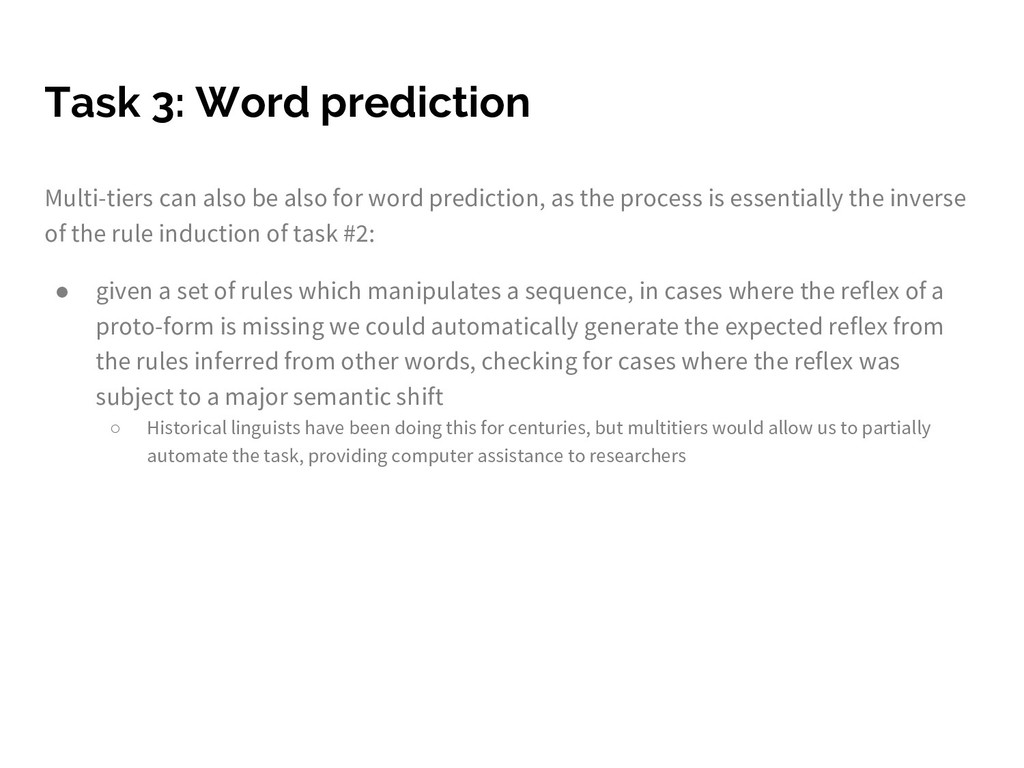 Task 3: Word prediction Multi-tiers can also be...