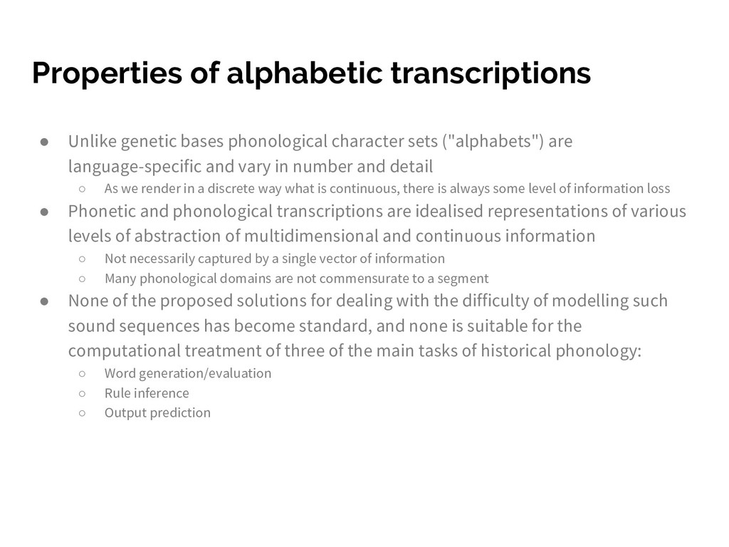 Properties of alphabetic transcriptions ● Unlik...