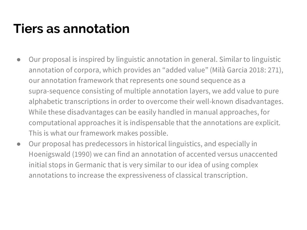 Tiers as annotation ● Our proposal is inspired ...