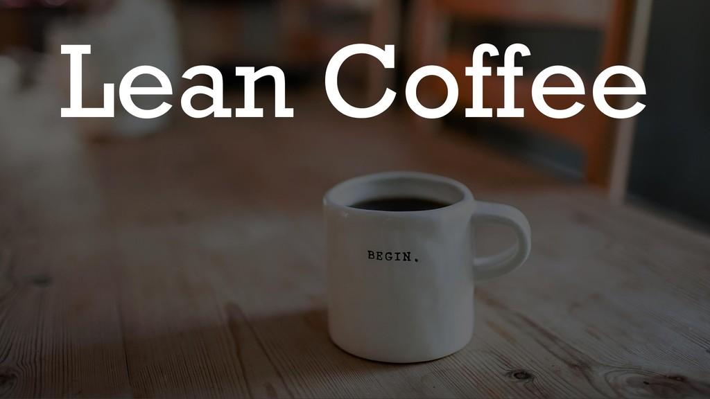 @glennsarti Lean Coffee