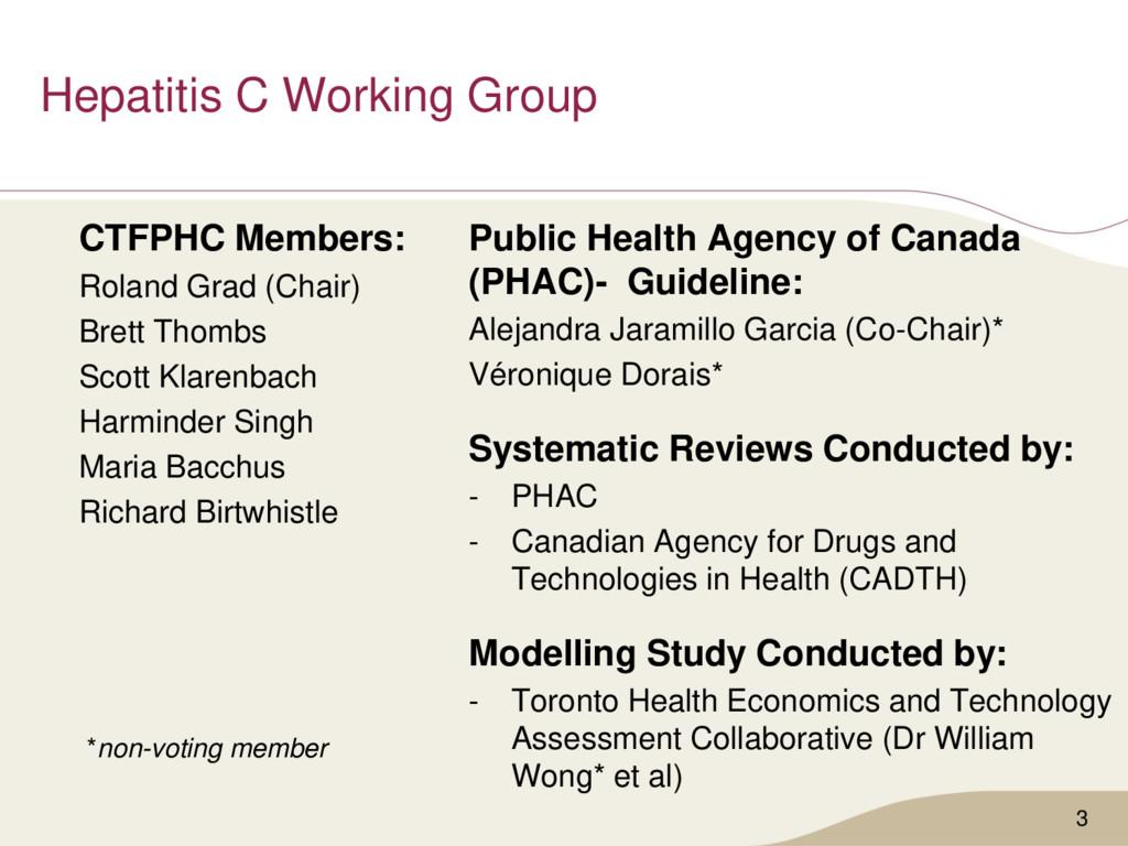 Hepatitis C Working Group CTFPHC Members: Rolan...