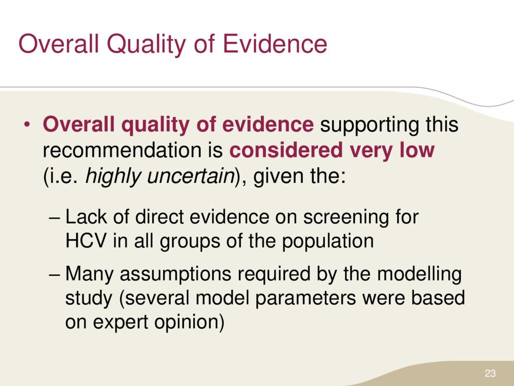 Overall Quality of Evidence • Overall quality o...