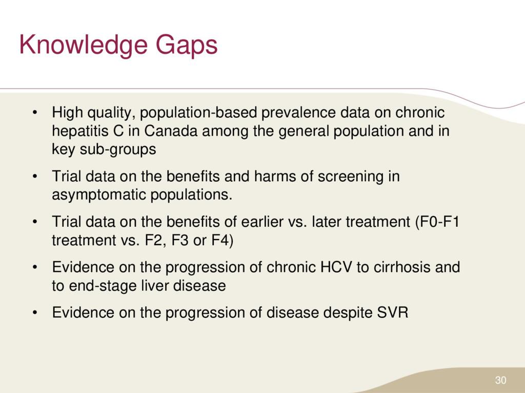 Knowledge Gaps • High quality, population-based...