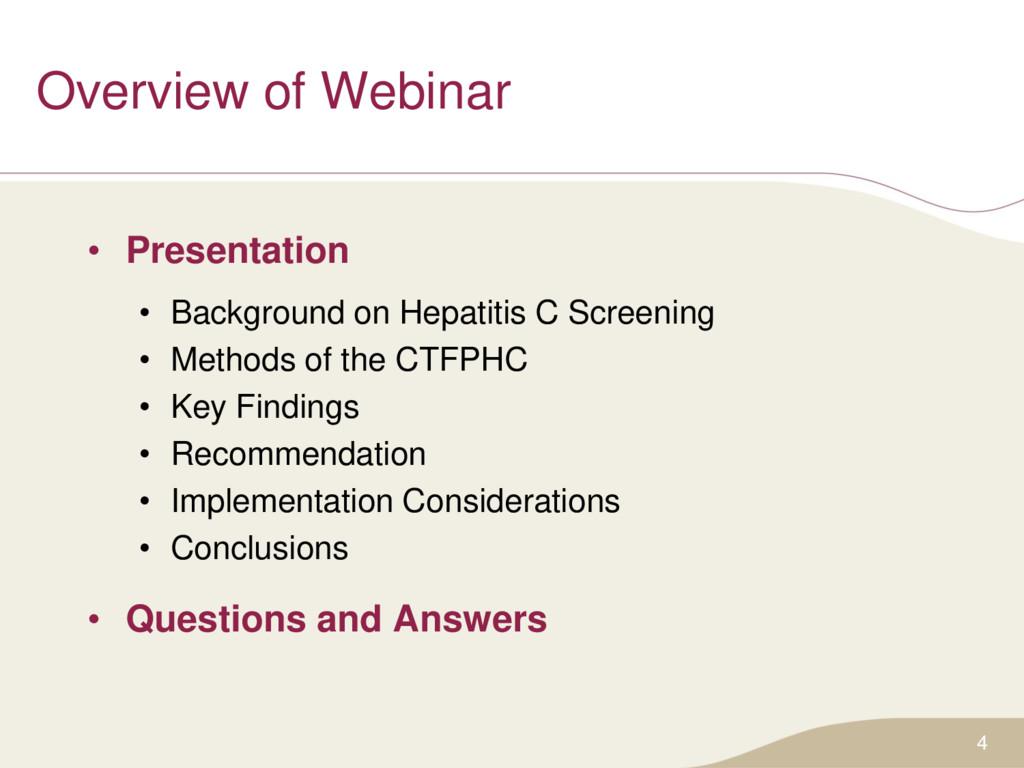 Overview of Webinar • Presentation • Background...
