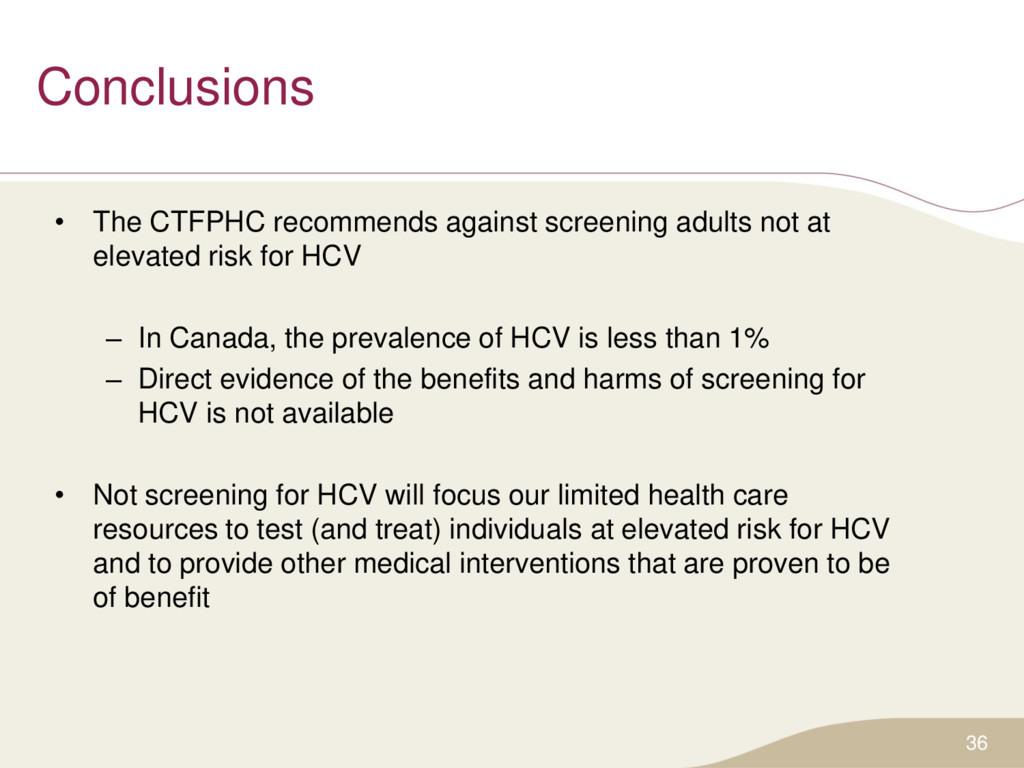 Conclusions • The CTFPHC recommends against scr...