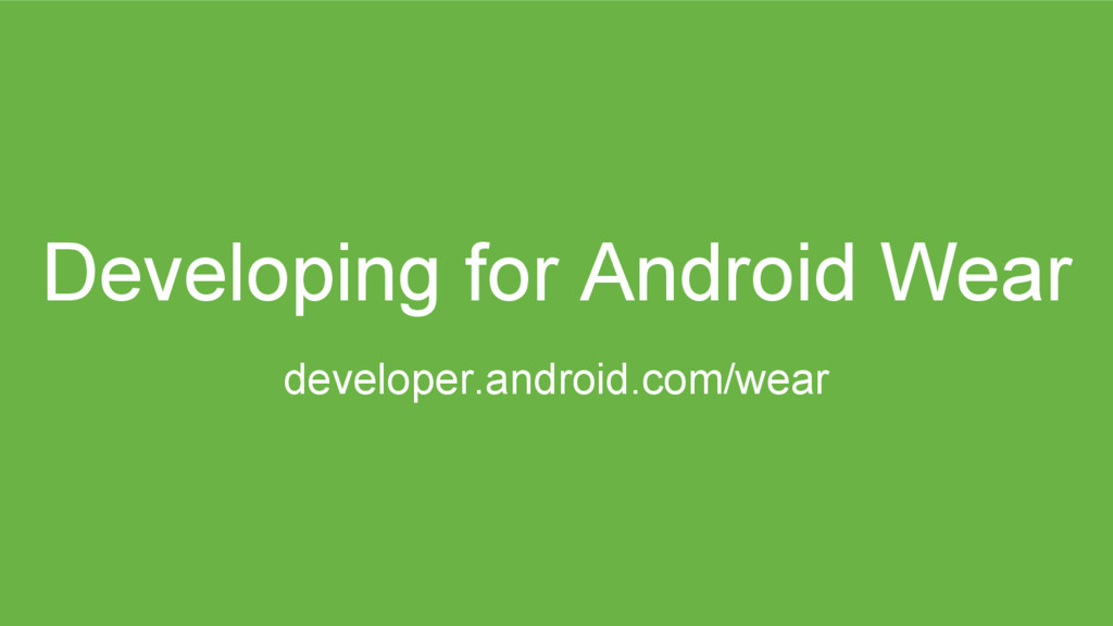 Developing for Android Wear developer.android.c...