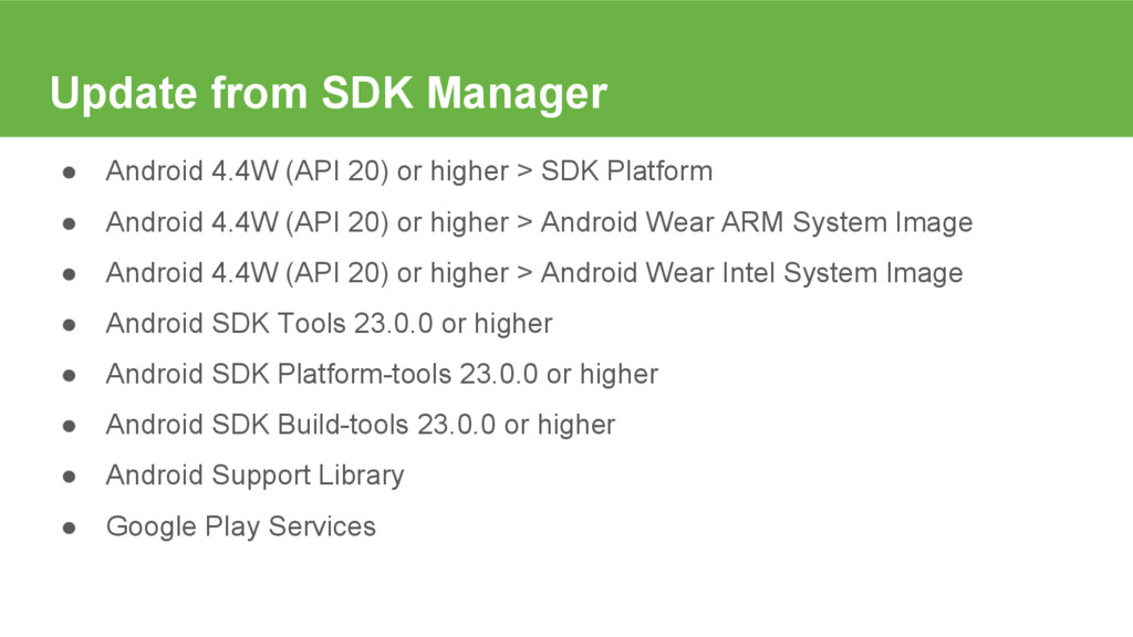 Update from SDK Manager ● Android 4.4W (API 20)...