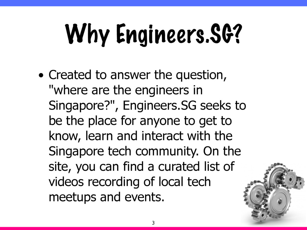 Why Engineers.SG? • Created to answer the quest...