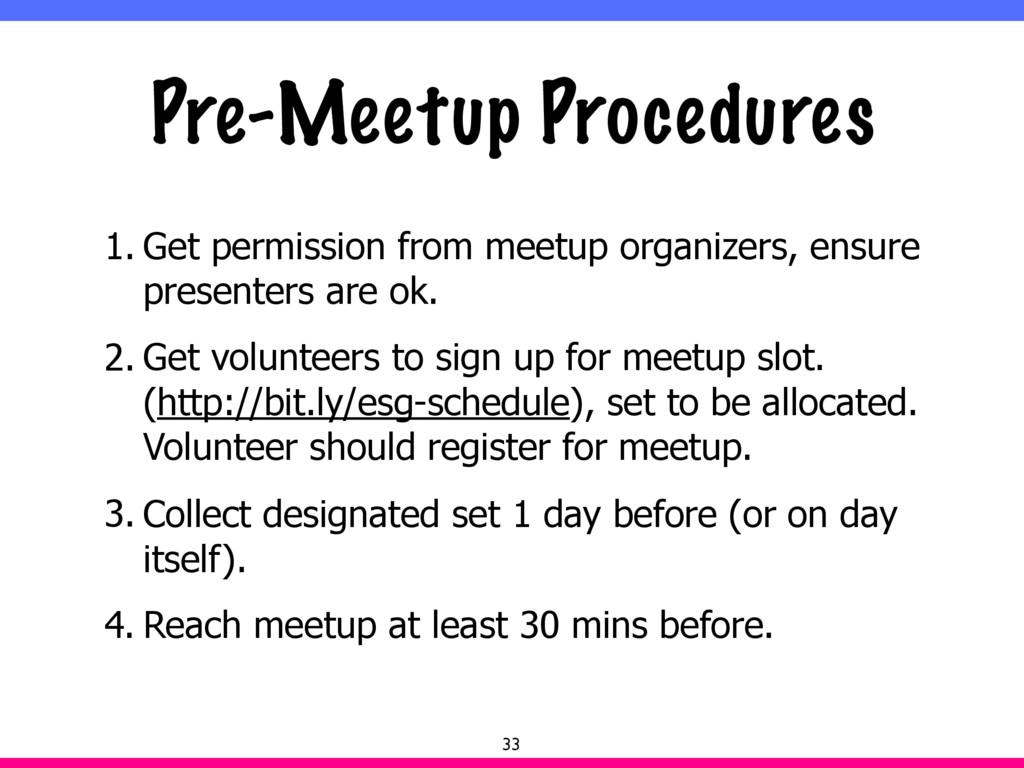 Pre-Meetup Procedures 1. Get permission from me...