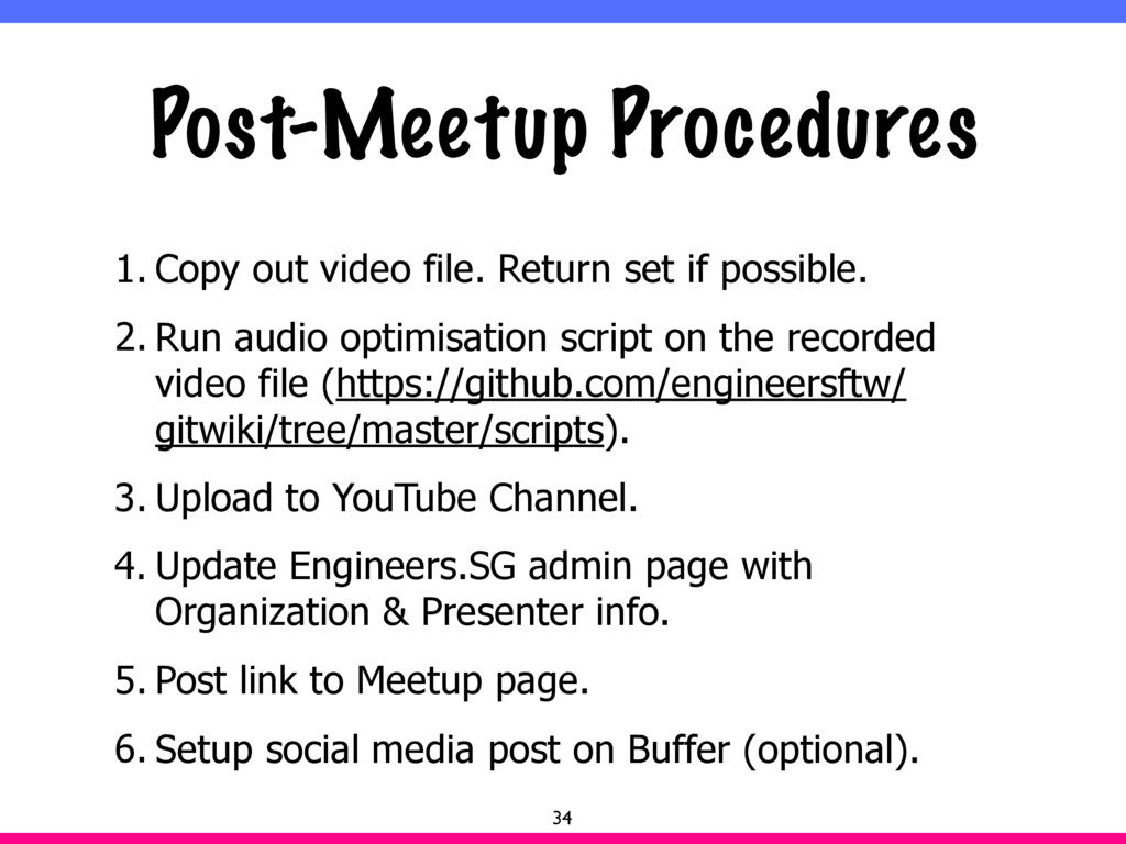 Post-Meetup Procedures 1. Copy out video file. ...