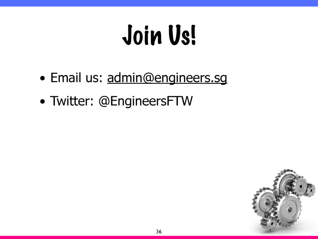 Join Us! • Email us: admin@engineers.sg • Twitt...