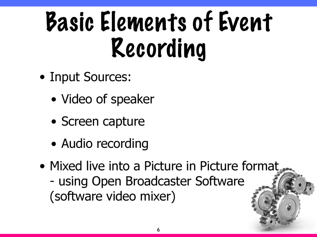 Basic Elements of Event Recording • Input Sourc...