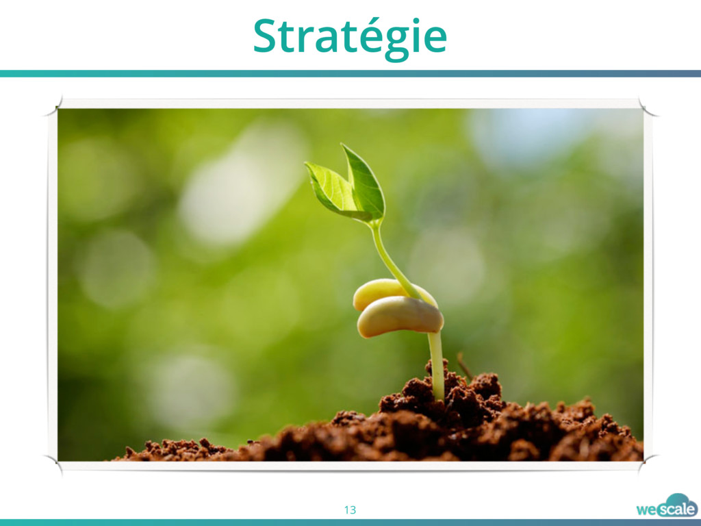 Stratégie 13