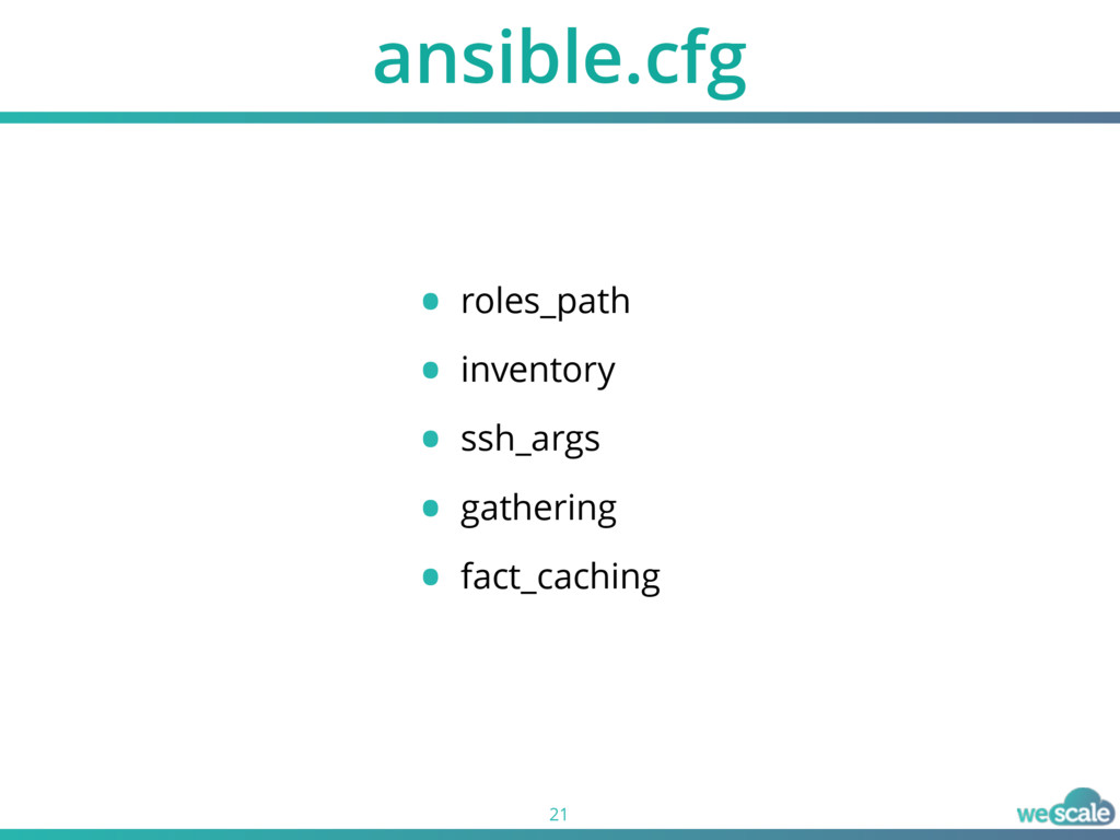 ansible.cfg 21 • roles_path • inventory • ssh_a...