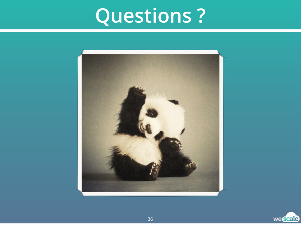 Questions ? 36