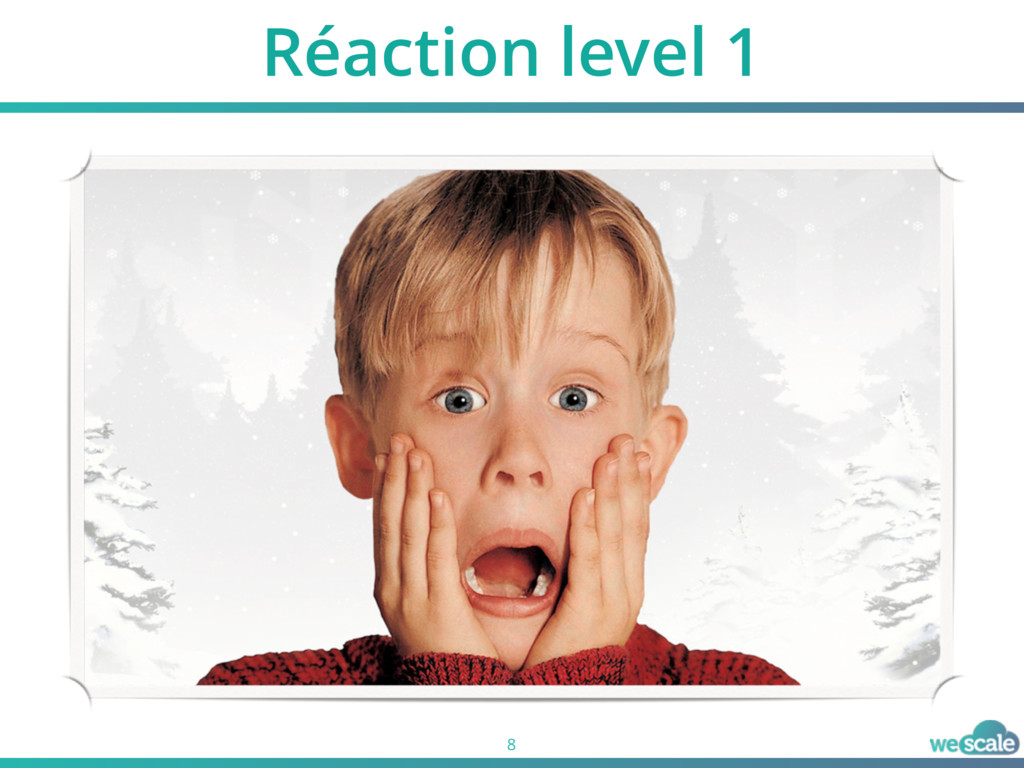Réaction level 1 8