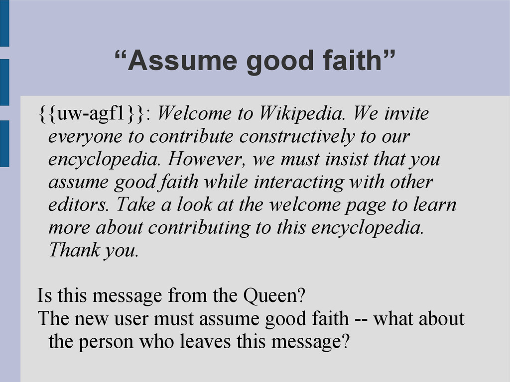 """Assume good faith"" {{uw-agf1}}: Welcome to Wik..."