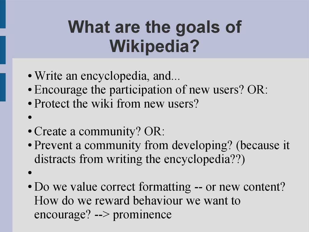 What are the goals of Wikipedia? ● Write an enc...
