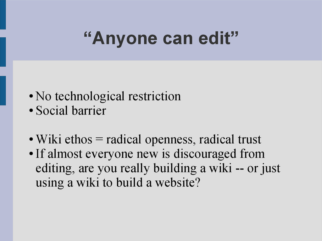 """Anyone can edit"" ● No technological restrictio..."