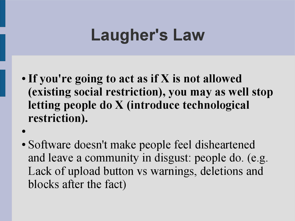 Laugher's Law ● If you're going to act as if X ...