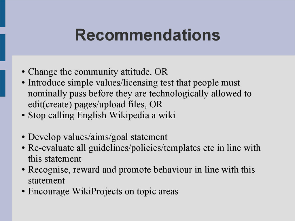 Recommendations ● Change the community attitude...
