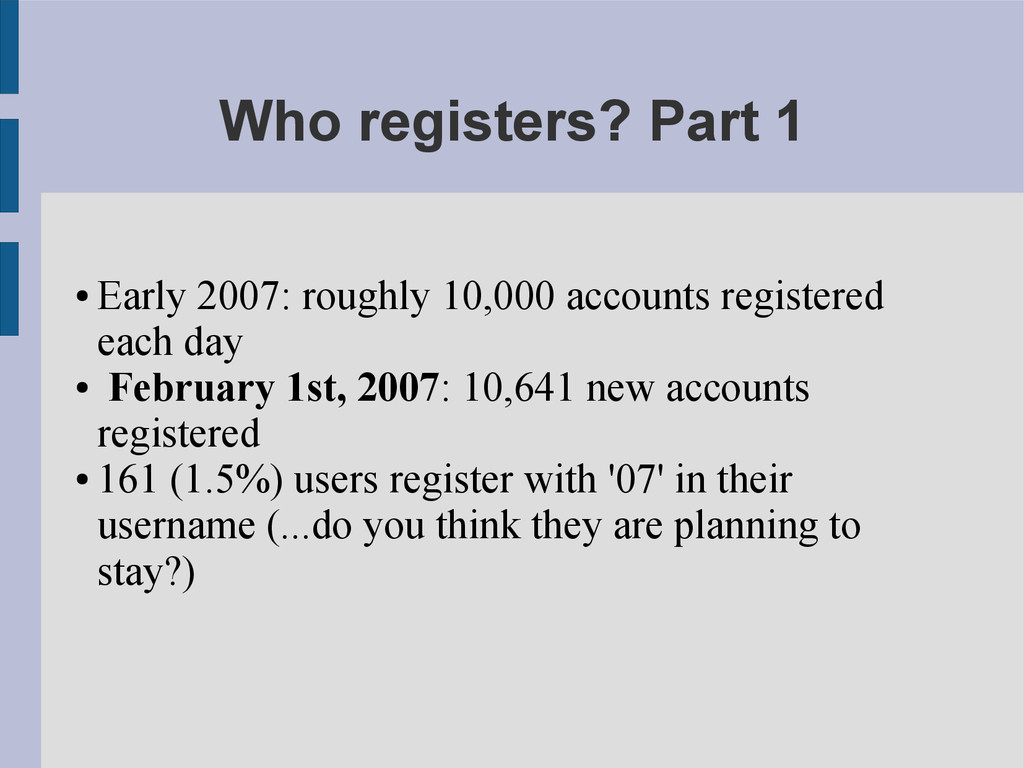 Who registers? Part 1 ● Early 2007: roughly 10,...