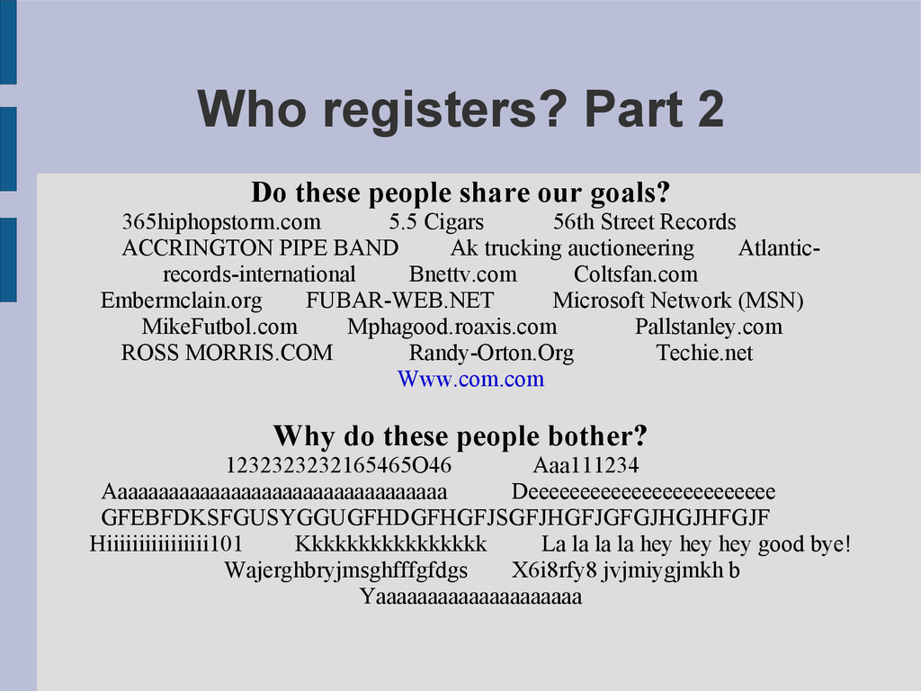 Who registers? Part 2 Do these people share our...