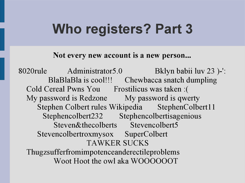 Who registers? Part 3 Not every new account is ...