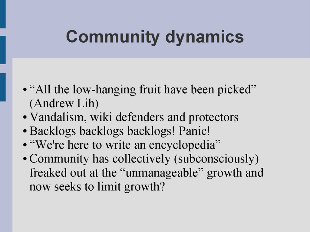 "Community dynamics ● ""All the low-hanging fruit..."