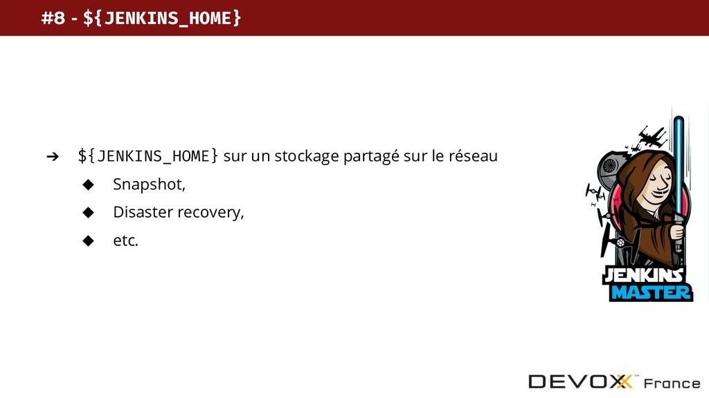 #8 - ${JENKINS_HOME} ➔ ${JENKINS_HOME} sur un s...