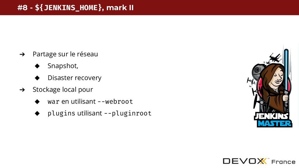 #8 - ${JENKINS_HOME}, mark II ➔ Partage sur le ...
