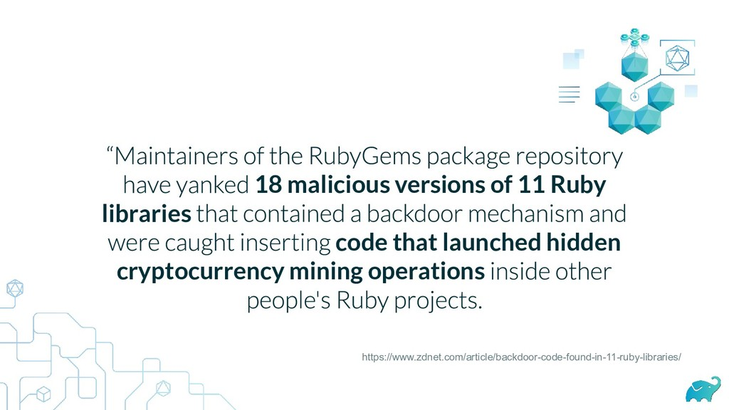 18 malicious versions of 11 Ruby libraries code...