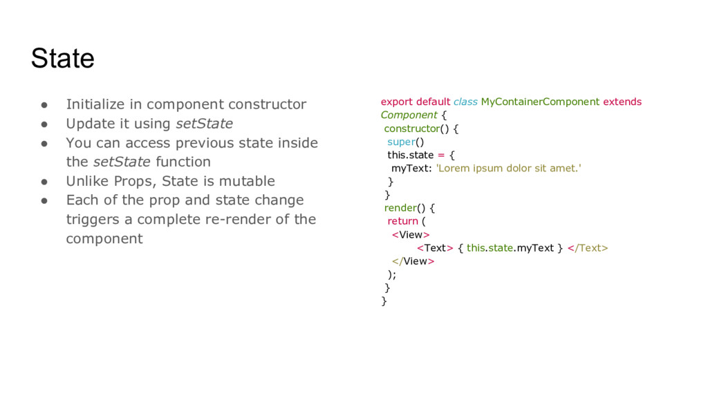 ● Initialize in component constructor ● Update ...
