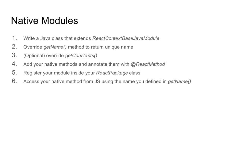 Native Modules 1. Write a Java class that exten...