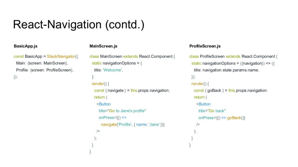React-Navigation (contd.) BasicApp.js const Bas...