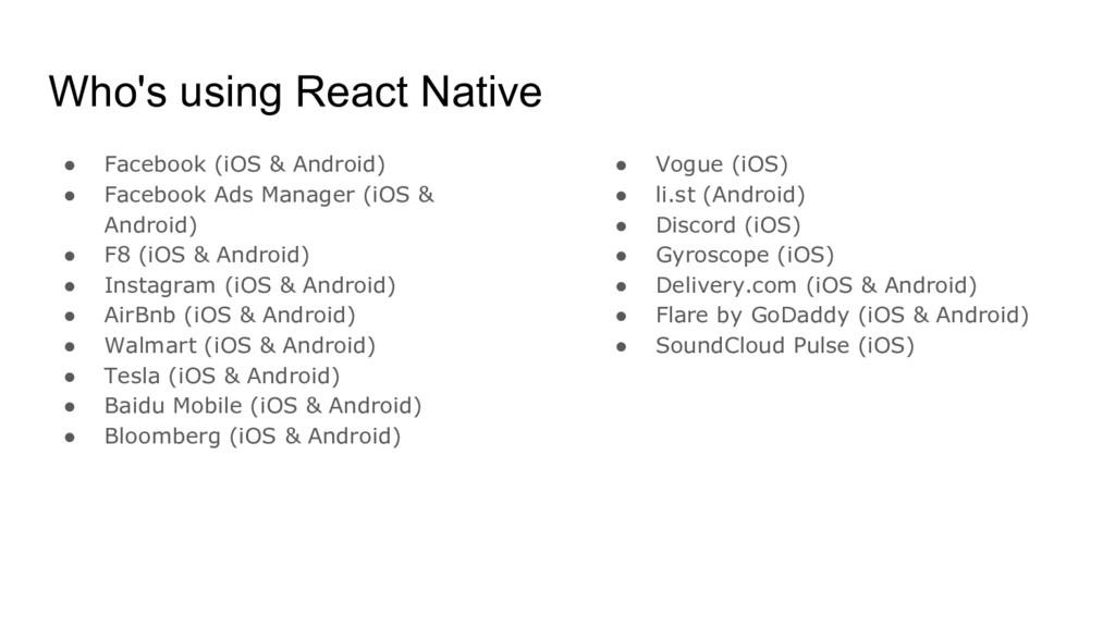 Who's using React Native ● Facebook (iOS & Andr...
