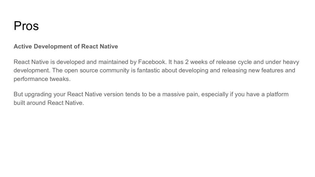 Pros Active Development of React Native React N...
