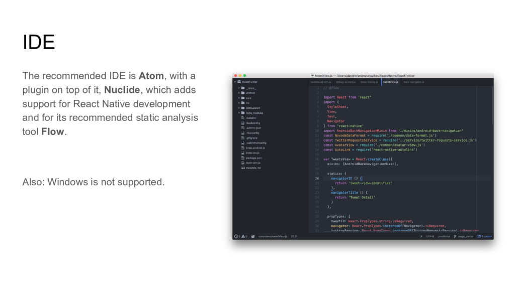IDE The recommended IDE is Atom, with a plugin ...