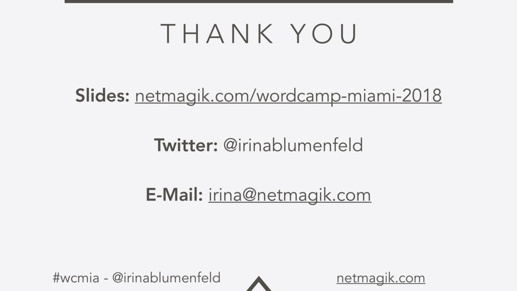 #wcmia - @irinablumenfeld netmagik.com T H A N ...