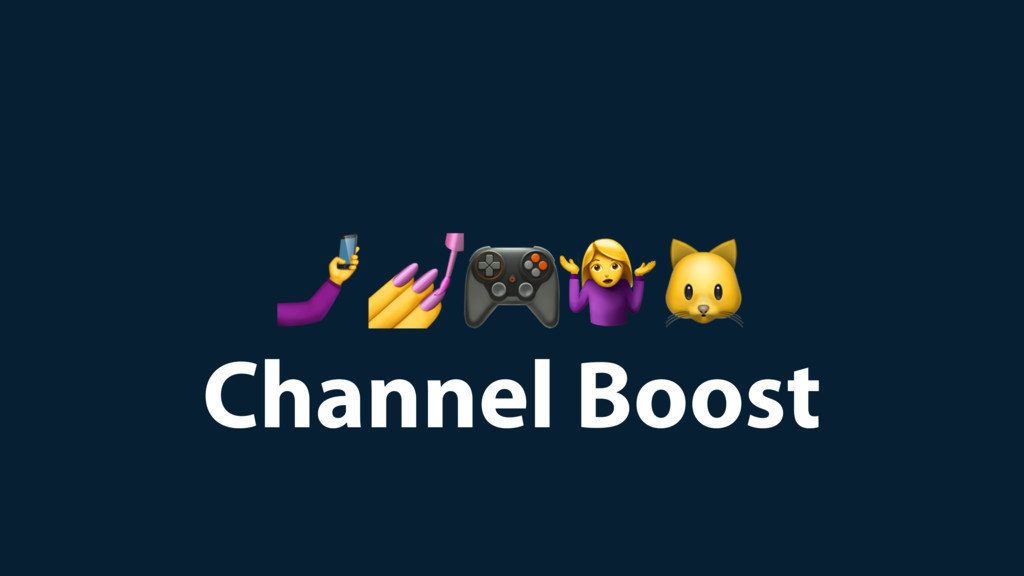Channel Boost