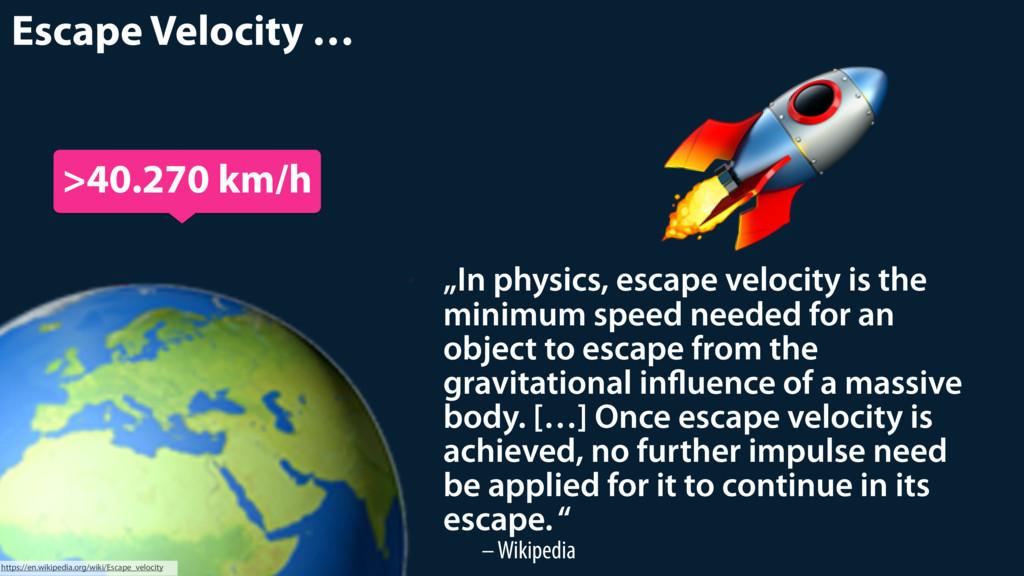 """Escape Velocity … """"In physics, escape velocity..."""