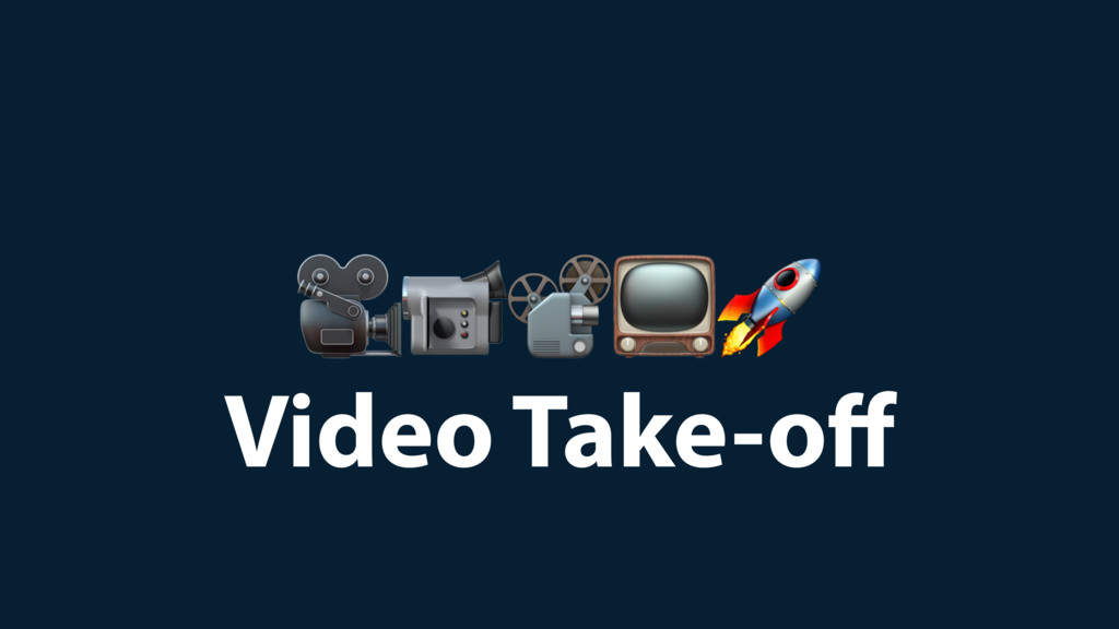 Video Take-off