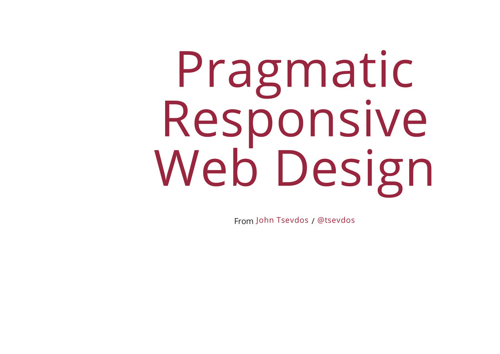 Pragmatic Responsive Web Design From / John Tse...
