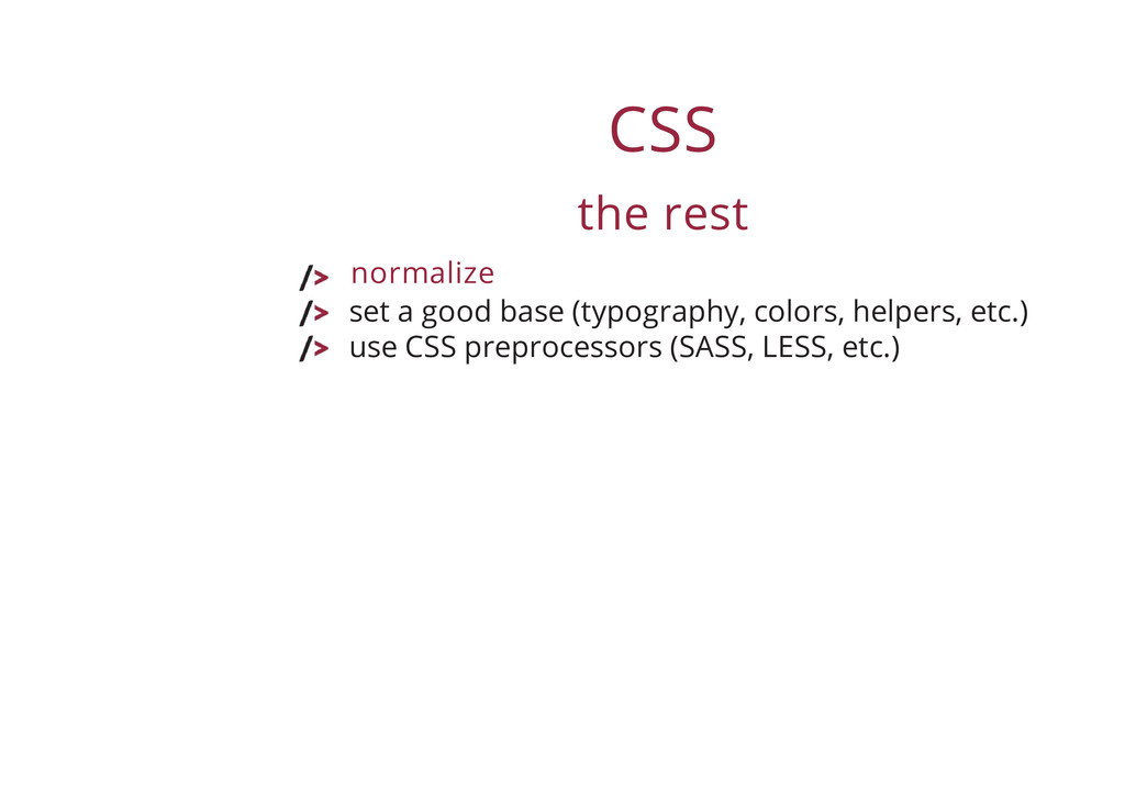 CSS the rest set a good base (typography, color...