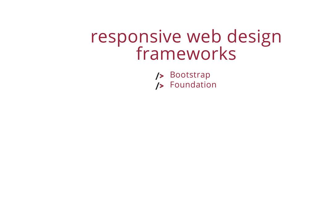 responsive web design frameworks Bootstrap Foun...