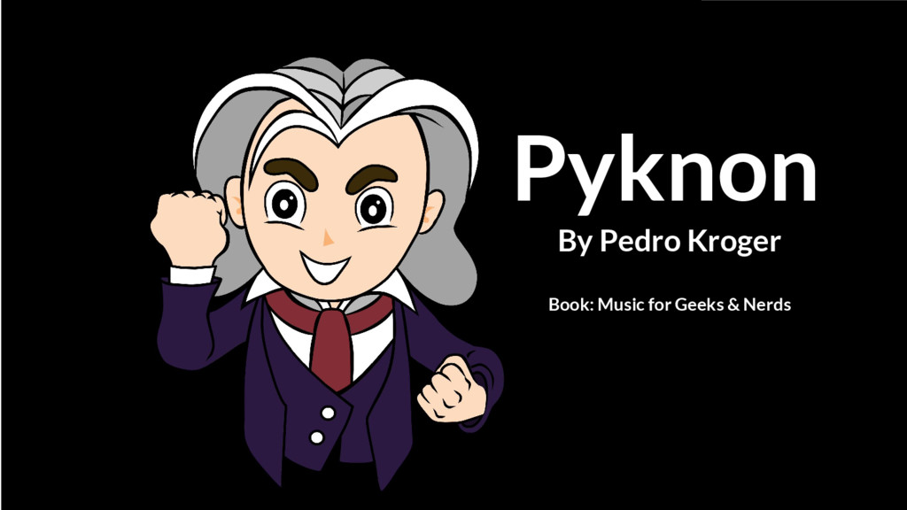 Pyknon By Pedro Kroger Book: Music for Geeks & ...