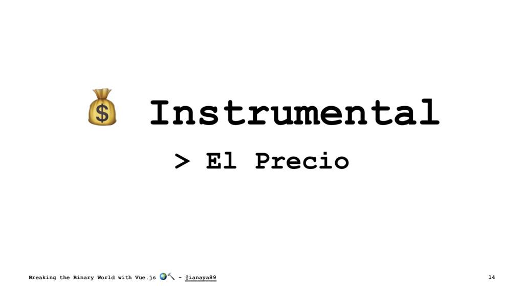 ! Instrumental > El Precio Breaking the Binary ...
