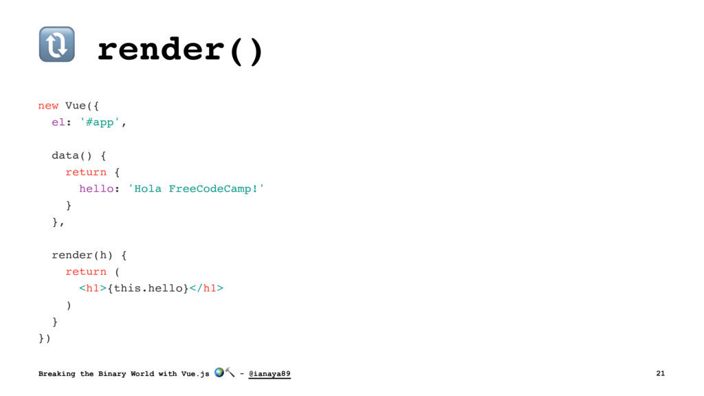 ! render() new Vue({ el: '#app', data() { retur...
