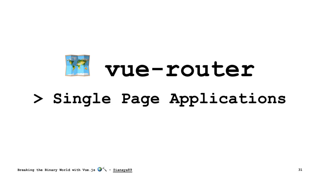 ! vue-router > Single Page Applications Breakin...