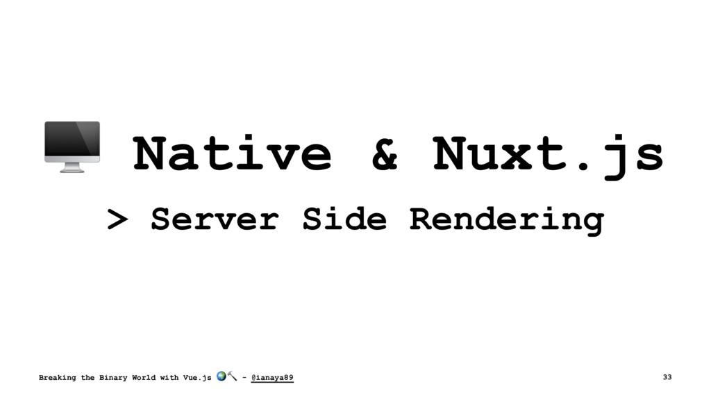 ! Native & Nuxt.js > Server Side Rendering Brea...